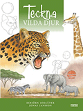 """Omslagsbild till boken """"Teckna vilda djur""""."""
