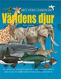 """Omslagsbild till boken """"Mitt stora lexikon om världens djur""""."""