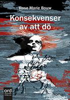 """Omslagsbild till boken """"Konsekvenser av att dö""""."""