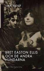 Omslagsbild till Bret Easton Ellis och de andra hundarna.