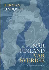 """Omslagsbild till boken """"När Sverige var Finland""""."""