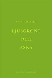 """Omslagsbild till boken """"Ljusgrönt och aska""""."""