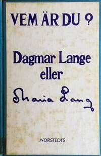 Omslagsbild till Vem är du? Dagmar Lange eller Maria Lang.