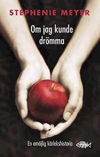 Omslag till boken Om jag kunde drömma, av Stephenie Meyer.